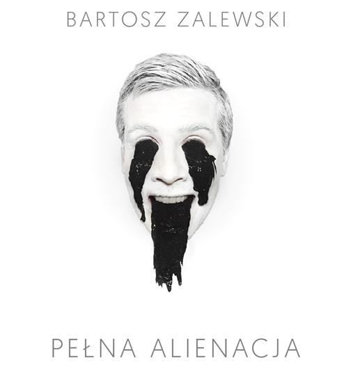 Bartosz Zalewski Pełna Alienacja
